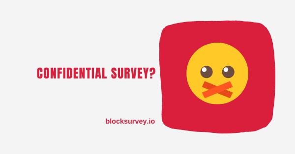 Confidential surveys